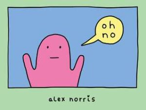 cover of comic book oh no with pink blob person saying oh no